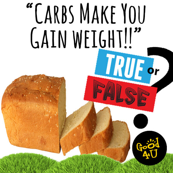 Good4U Myth Busters – Carbohydrates Make You Fat